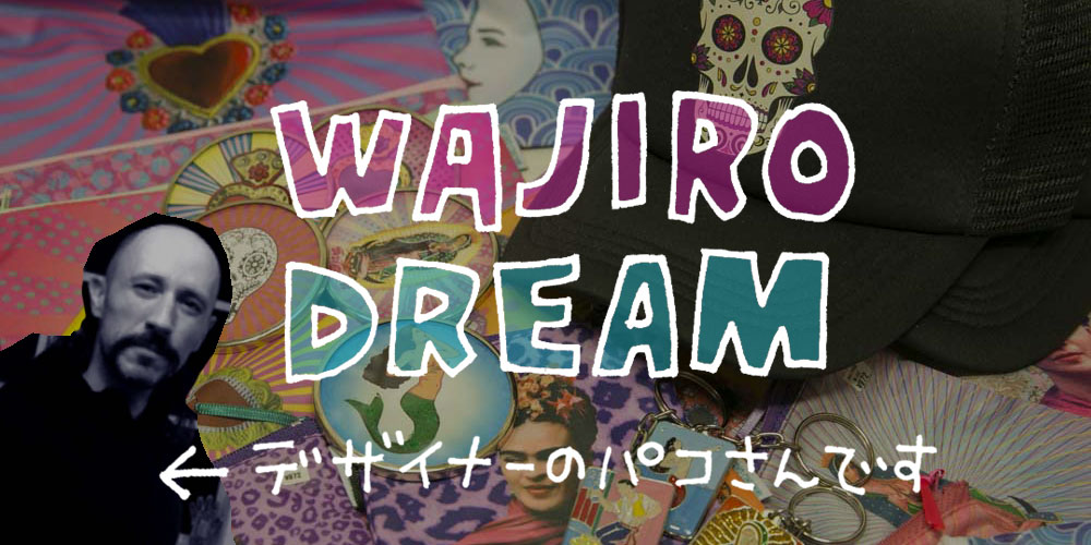 WAJIRO DREAM